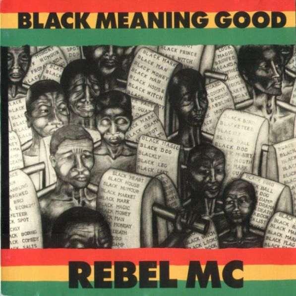 Rebel Mc - Black Meaning Good